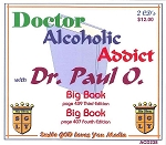 Doctor, Addict, Alcoholic with Dr. Paul O. (download)